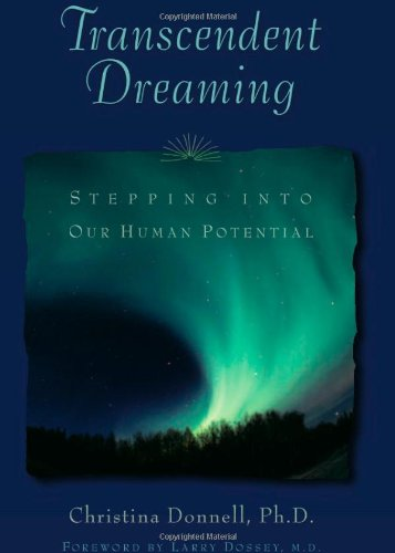 TRANSCENDENT DREAMING: Stepping Into Our Human Potential