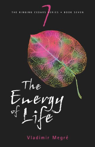 9780980181265: The Energy of Life (Ringing Cedars Series, Book 7)