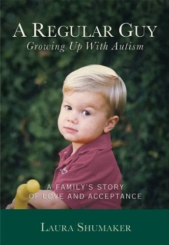 A Regular Guy: Growing up with Autism: Laura Shumaker