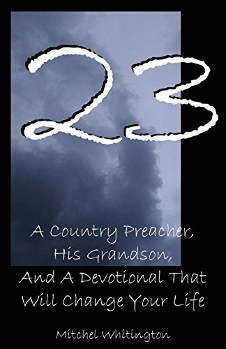 9780980185003: 23: A Country Preacher, His Grandson, And A Devotional That Will Change Your Life
