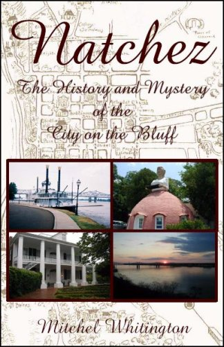 9780980185027: Natchez: The History & Mystery of the City on the Bluff