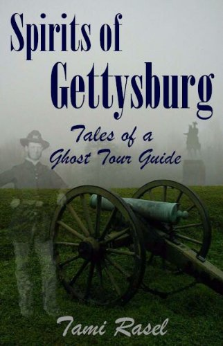 Spirits of Gettysburg: Tales of a Ghost Tour Guide: Tami Rasel