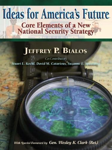 9780980187151: Ideas for America's Future: Core Elements of a New National Security Strategy