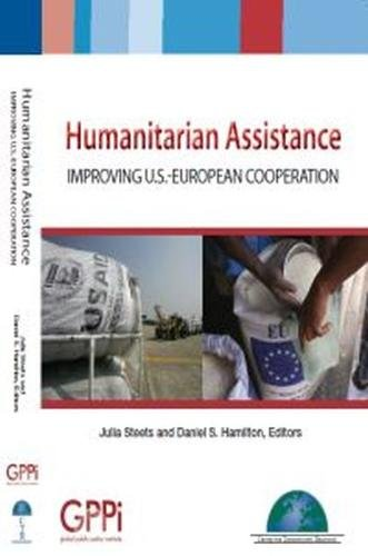 Humanitarian Assistance: Improving U.S.-European Cooperation (Paperback): Julia Streets