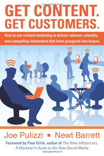 9780980187809: Get Content. Get Customers. How to use content marketing to deliver relevant, valuable, and compelling information that turns prospects into buyers