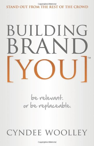 Building Brand You: be relevant or be replaceable: Cyndee Woolley