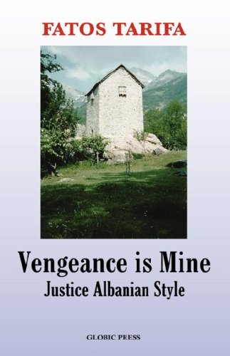 9780980189605: Vengeance is Mine: Justice Albanian Style
