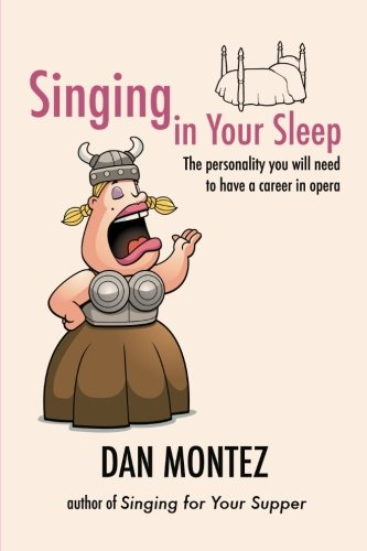 9780980190571: Singing In Your Sleep: The Personality You Will Need to Have a Career in Opera
