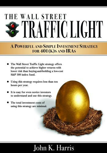 9780980191486: The Wall Street Traffic Light: A Powerful and Simple Investment Strategy for 401(k)s and IRAs