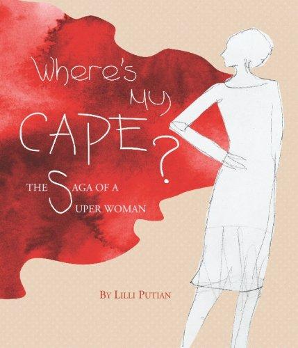 9780980194500: Where's My Cape?: The Saga of a Super Woman