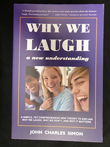 9780980195828: Why We Laugh: A New Understanding