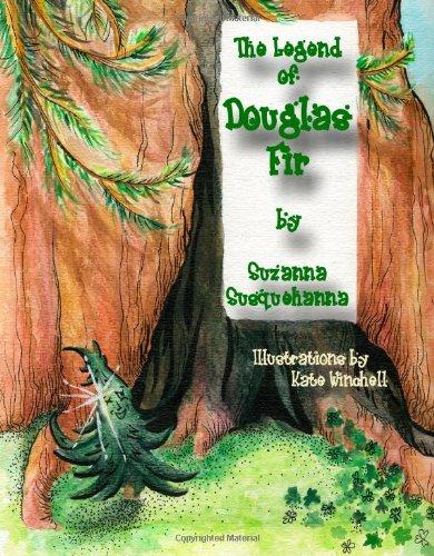 The Legend of Douglas Fir: Douglas Fir & the Spirit of Christmas: Susquehanna, Suzanna