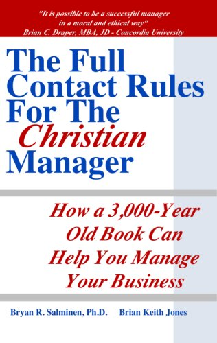 The Full Contact Rules For The Christian Manager: Bryan R. Salminen, Ph.D., Brian Keith Jones