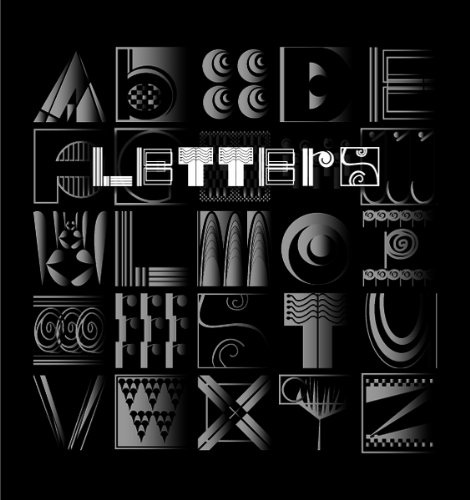 9780980197402: Letters: Building an Alphabet with Art and Attitude: ABC... the Art and Poetry of the English Alphabet Explained in a Philosophical Verse of Rhythm an