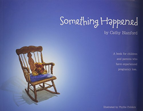 9780980198713: Something Happened: A Book for Children and Parents Who Have Experienced Pregnancy Loss