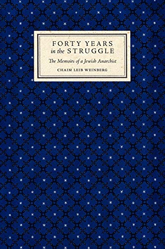 9780980200430: Forty Years in the Struggle: The Memoirs of a Jewish Anarchist