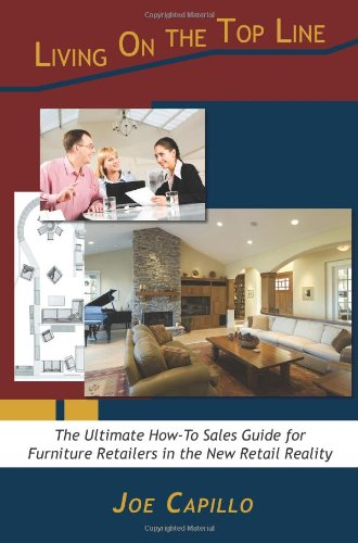 9780980205732: Living on the Top Line: The Ultimate How-To Sales Guide for Furniture Retailers in the New Retail Reality