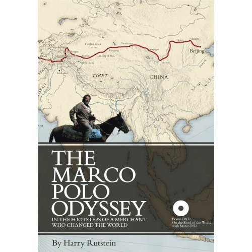 The Marco Polo Odyssey: In the Footsteps of a Merchant Who Changed the World: Harry Rutstein