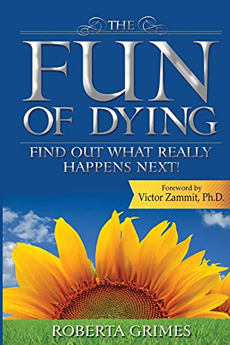9780980211115: The Fun of Dying: Find Out What Really Happens Next!