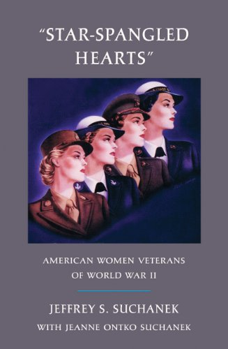 "Star-Spangled Hearts"": American Women Veterans of World War II: Jeanne Ontko Suchanek, Jeffrey..."