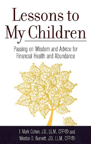 Lessons to My Children: Simple Life Lessons: Cohen, I. Mark,