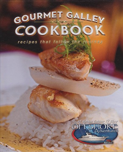 9780980212204: Gourmet Galley Cookbook: Recipes That Follow the Journey with DVD