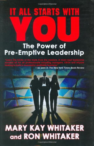 9780980215809: It All Starts With You - The Power of Pre-Emptive Leadership