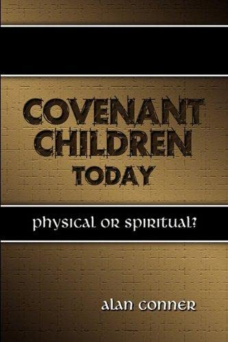 9780980217988: Covenant Children Today: Physical or Spiritual?