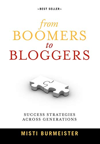 9780980220919: From Boomers to Bloggers: Success Strategies Across Generations