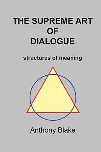 The Surpeme Art of Dialogue: Anthony Blake