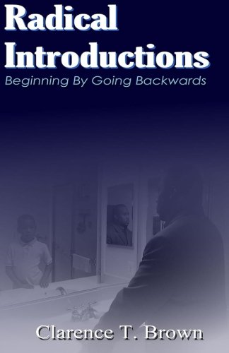 9780980221701: Radical Introductions: Beginning By Going Backwards