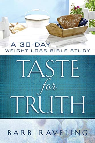 9780980224313: Taste for Truth: A 30 Day Weight Loss Bible Study