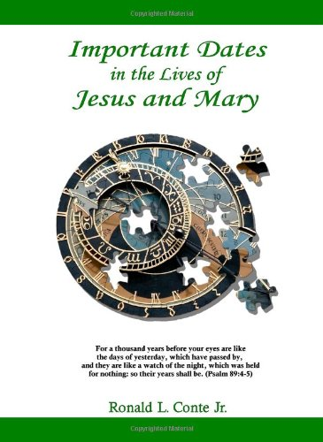 9780980224924: Important Dates In The Lives Of Jesus And Mary