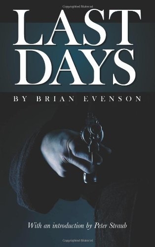 Last Days: Brian Evenson; Introduction-Peter Straub