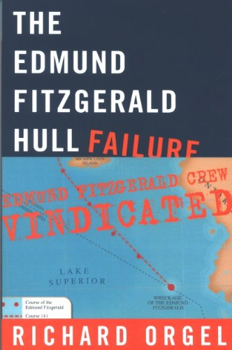 9780980228304: The Edmund Fitzgerald Hull Failure: Edmund Fitzgerald Crew Vindicated