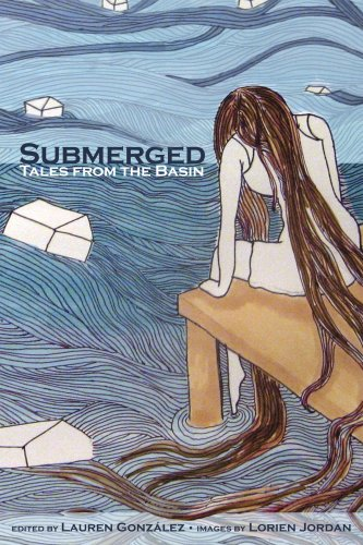Submerged: Tales from the Basin: Lauren Gonzalez