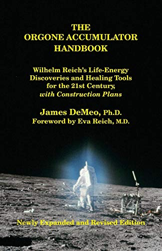 9780980231632: The Orgone Accumulator Handbook: Wilhelm Reich's Life-Energy Discoveries and Healing Tools for the 21st Century, with Construction Plans