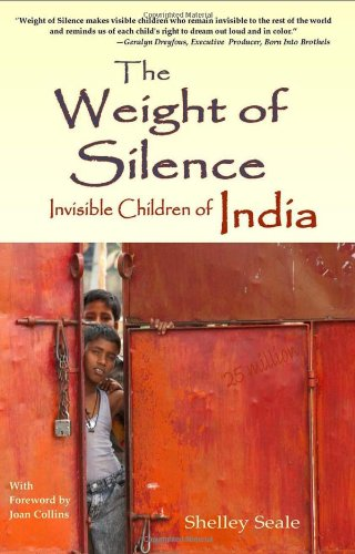 9780980232370: The Weight of Silence: Invisible Children of India