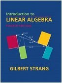 Introduction to Linear Algebra, Fourth Edition: Strang, Gilbert
