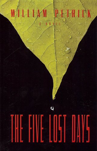 The Five Lost Days: Petrick, William **Inscribed by Author**