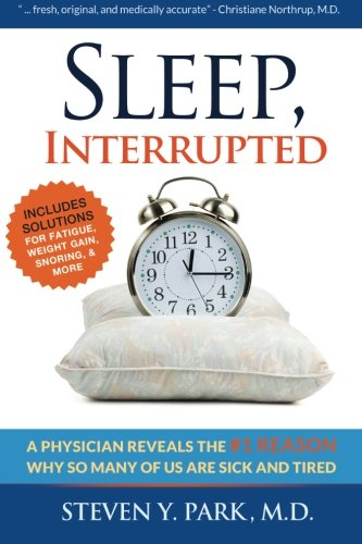 9780980236736: Sleep, Interrupted: A physician reveals the #1 reason why so many of us are sick and tired