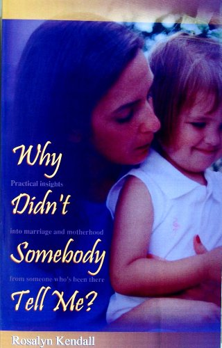 Why Didn't Somebody Tell Me?: Rosalyn Kendall