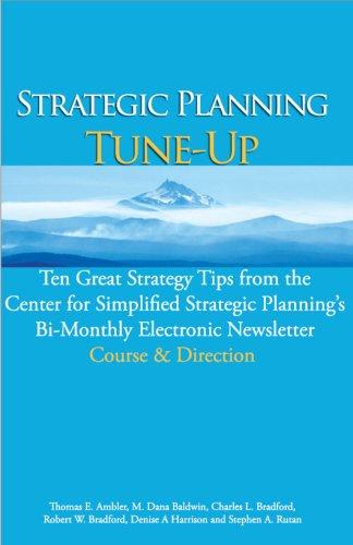 Strategic Planning Tune-Up: Thomas E. Ambler, M. Dana Baldwin, Robert W. Bradford, Denise A. ...