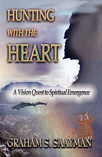 9780980256116: Hunting with the Heart - a Vision Quest for spiritual emergence