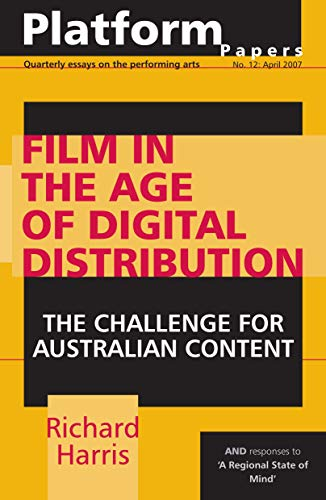 9780980280203: Film in the Age of Digital Distribution: The challenge for Australian content. (Platform Papers; Quarterly Essays on the Performing Arts no. 12)