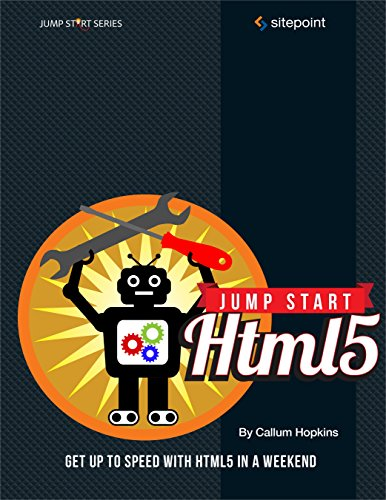 9780980285826: Jump Start HTML5: Get Up to Speed With HTML5 in a Weekend