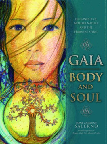 9780980286540: Gaia, Body & Soul: In Honor of Mother Nature & the Feminine Spirit