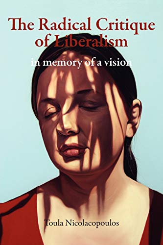 9780980305258: The Radical Critique of Liberalism: In Memory of a Vision