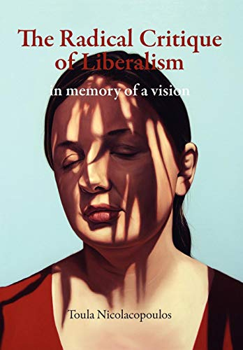 9780980305289: The Radical Critique of Liberalism: In Memory of a Vision