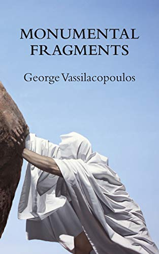 Monumental Fragments: Places of Philosophy in the Age of Dispersion (Transmission): George ...